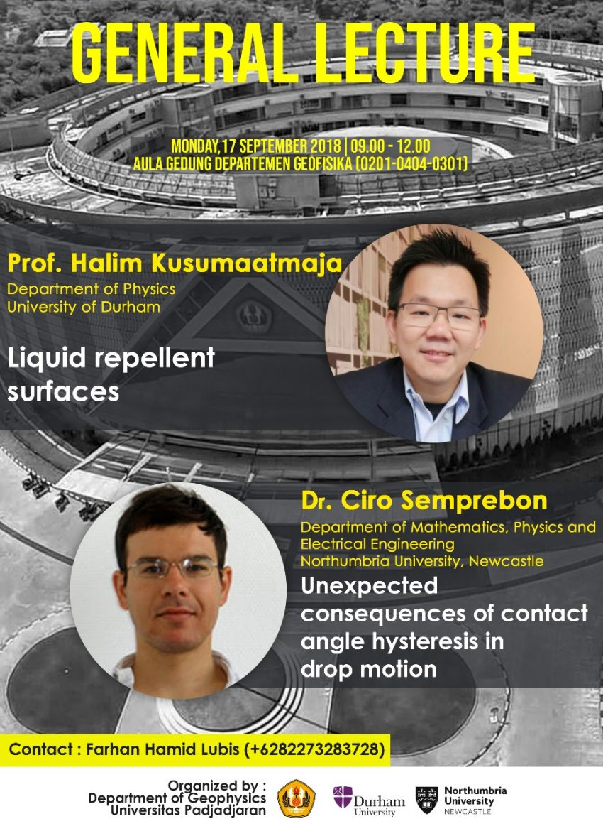 General Lecture : Prof. Halim Kusumaatmaja Departemen Of Physics University Of Durham And Dr. Ciro Semprebon, Northumbria University, Newcastle